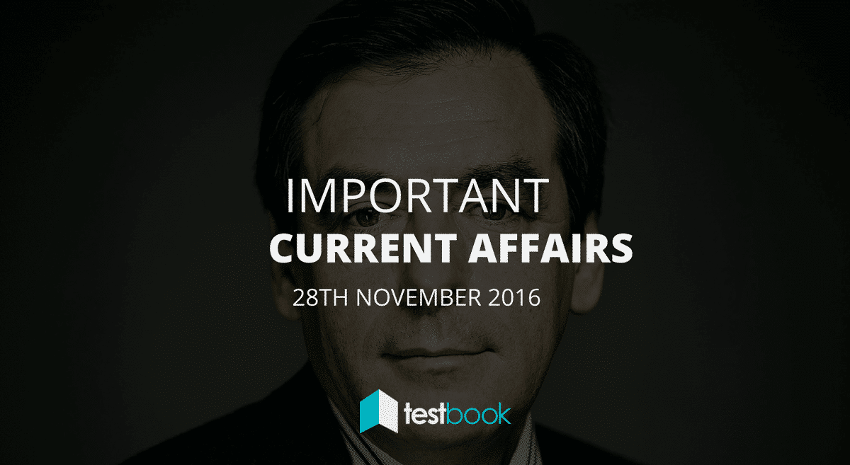 Important Current Affairs 28th November 2016 with PDF