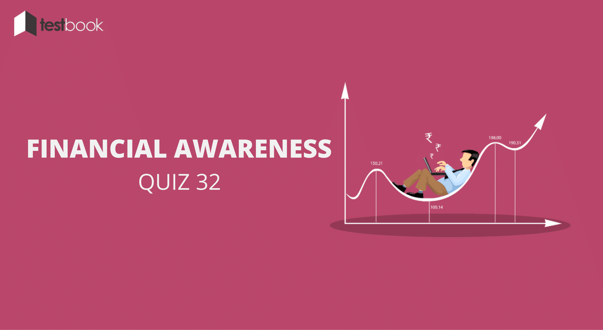 Financial Awareness Quiz 32 for Banking & Other Exams