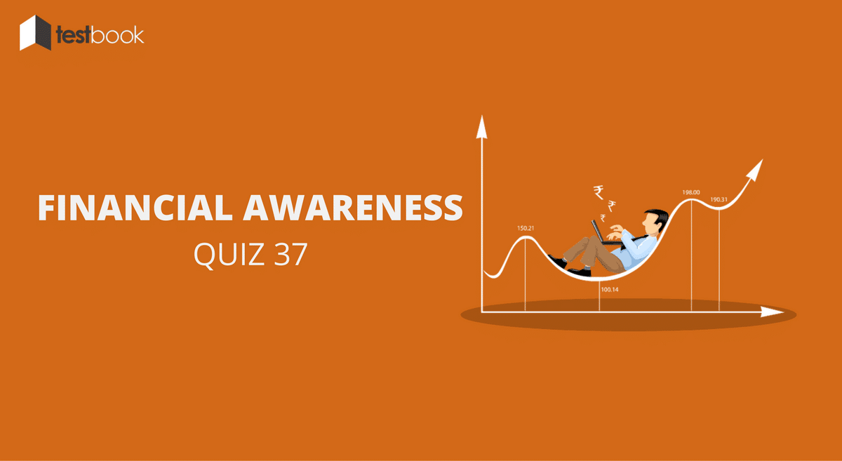 Financial Awareness Quiz 37 for Banking & Other Exams