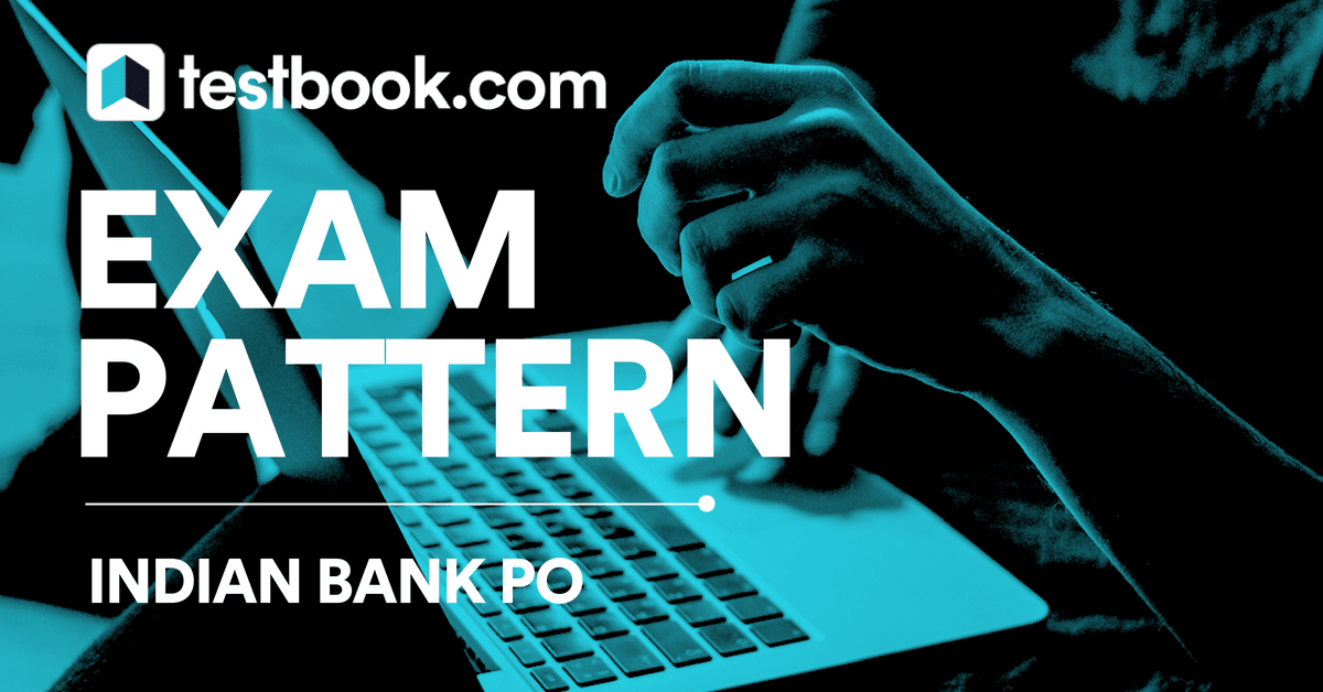 Indian Bank PO Exam Pattern