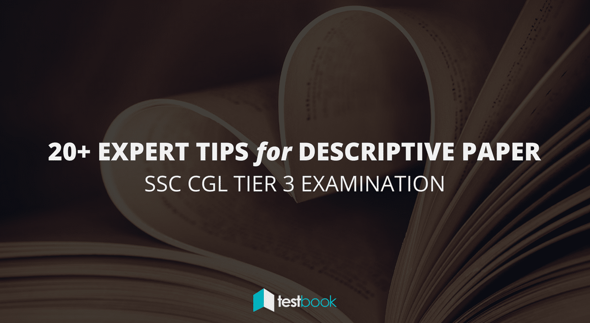 20+ Expert Tips for Tier 3 Descriptive Paper in SSC CGL 2016-2017 Examination