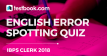 Error Spotting Quiz 4 for Banking - Testbook