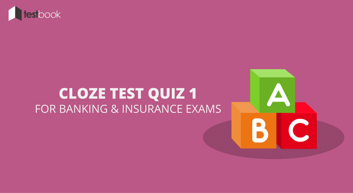 Cloze Test Quiz 1 for Banking & Insurance Exams