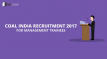 Coal India Recruitment for Management Trainees 2017
