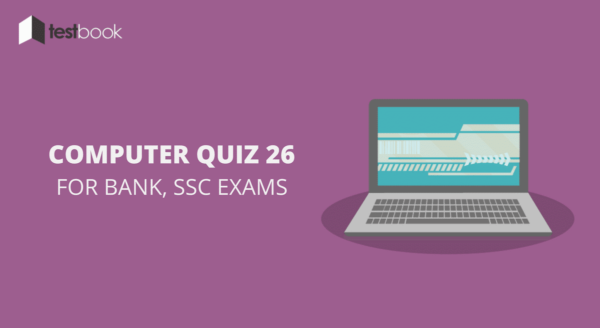 Computer Quiz 26 for Bank, SSC & Other Exams