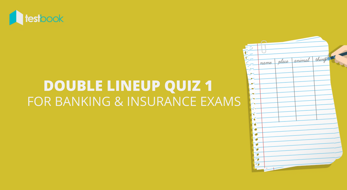 Double Lineup Quiz 1 for Banking & Insurance Exams