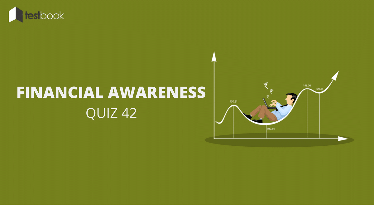 Financial Awareness Quiz 42 for Banking & Other Exams
