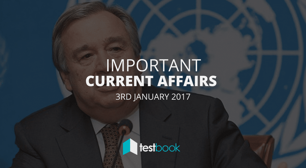 Important Current Affairs 3rd January 2017 with PDF
