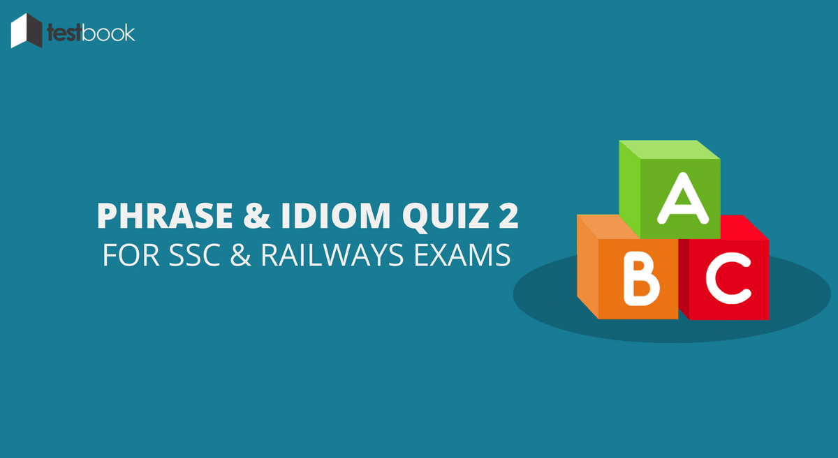 Phrase and Idiom Meaning Quiz 2 for SSC Exams