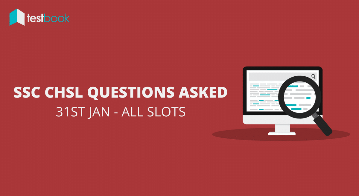 SSC CHSL Questions Asked 31st January 2017 (All Slots)