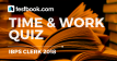 Time and Work Quiz 2 for Banking & Insurance Exams - Testbook