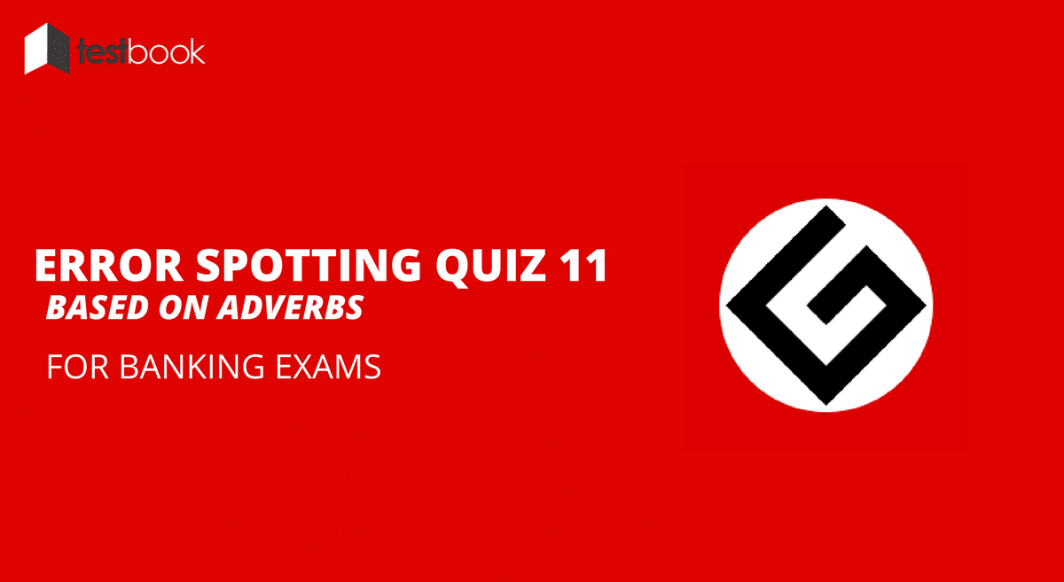 Adverbs - Error Spotting Quiz 11 for Banking & Insurance Exams