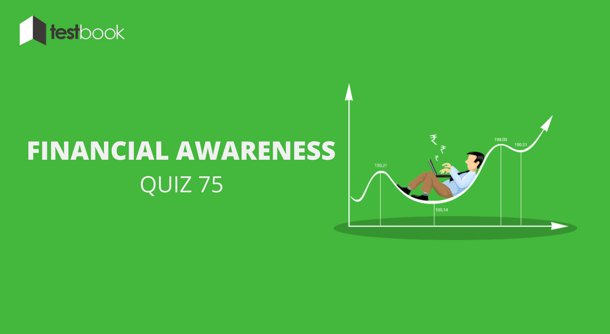 Financial Awareness Quiz 75 for Banking & Other Exams