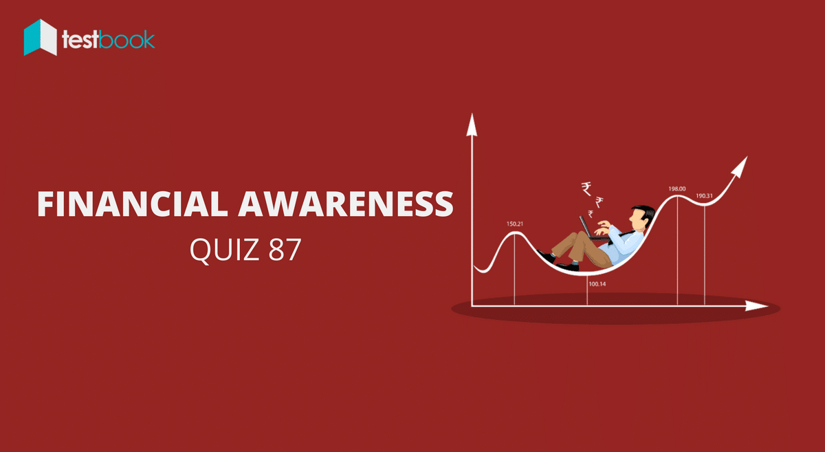 Financial Awareness Quiz 87 for Banking & Other Exams