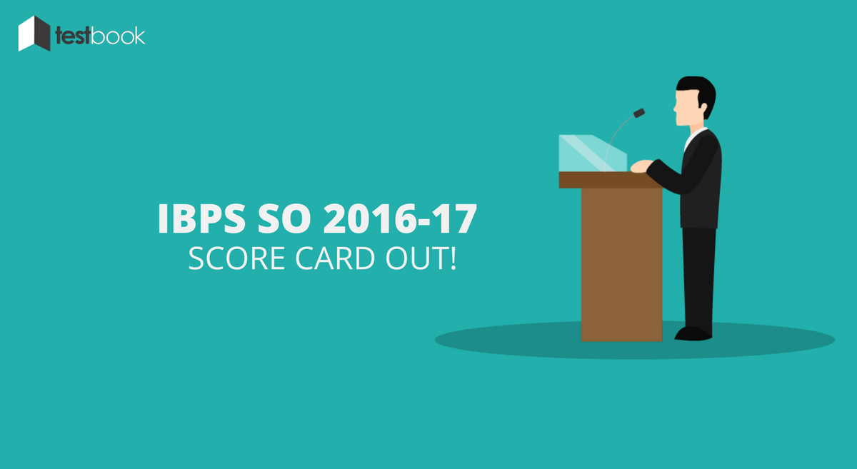 IBPS SO Score Card 2016-17 Out