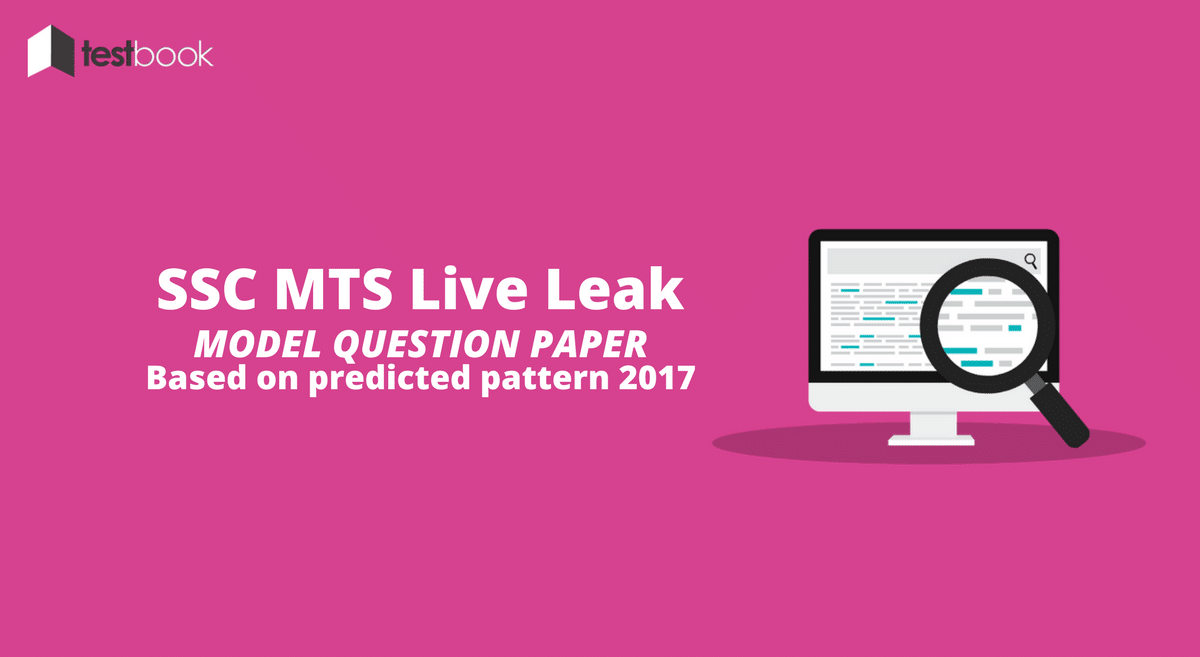 Live Leak - SSC MTS Model Question Paper for Written Exam (2017 Expected Pattern)