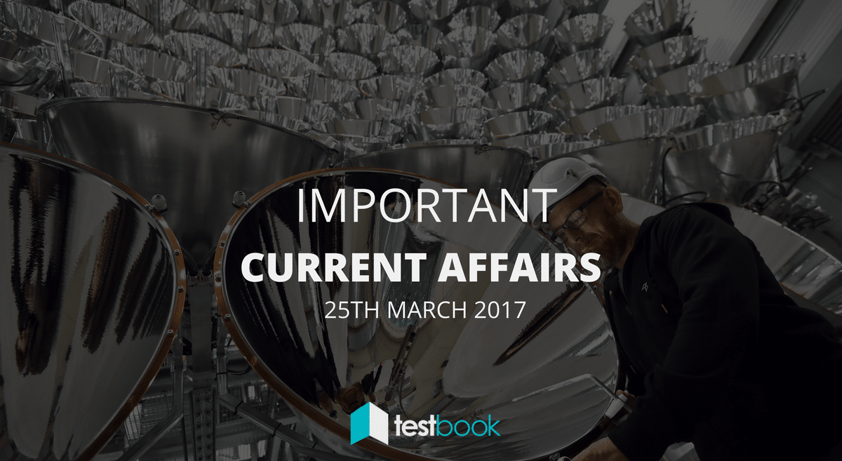 Important Current Affairs 25th March 2017 with PDF