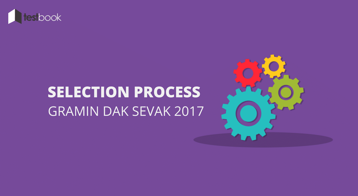 Gramin Dak Sevak Selection Process of India Post Recruitment 2017