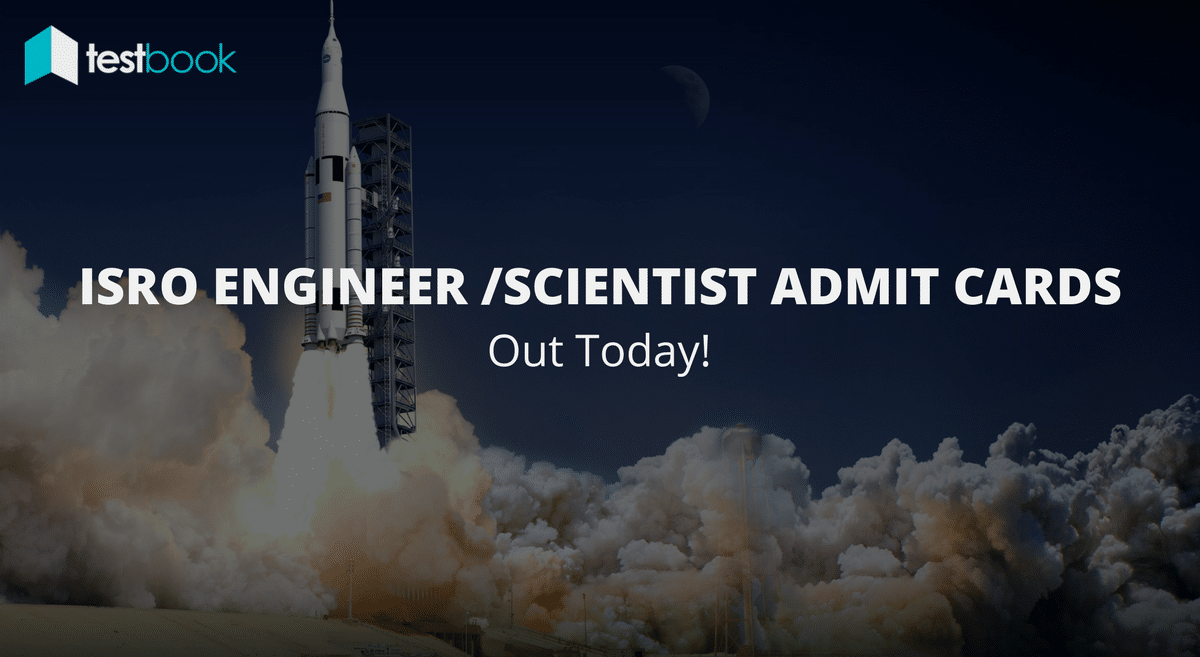 ISRO Admit Card for Engineer/Scientists Out!