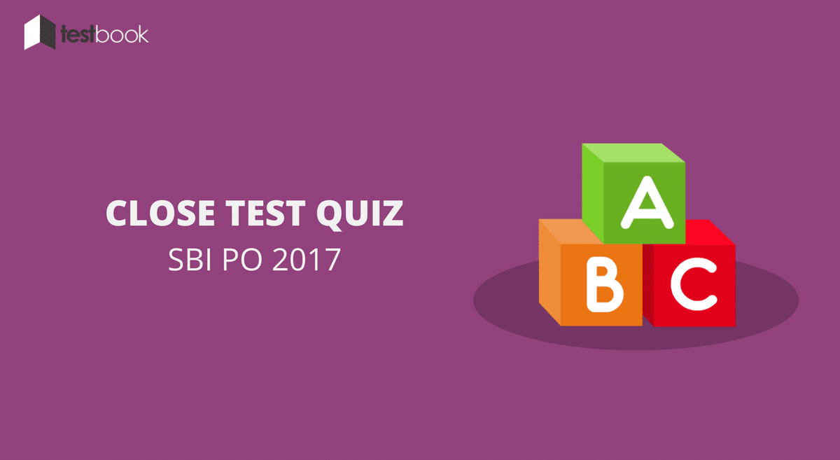 New Pattern Cloze Test Quiz 3 SBI PO 2017
