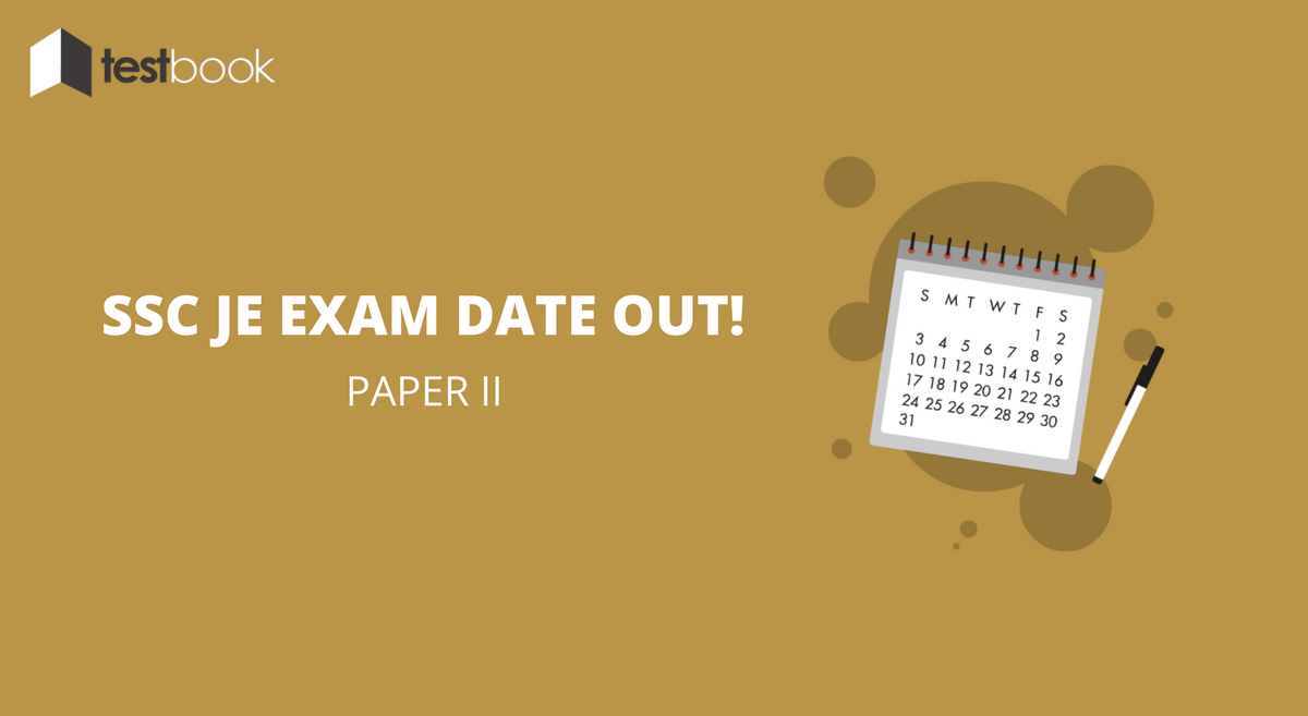 SSC JE Exam Date for Paper II Out!