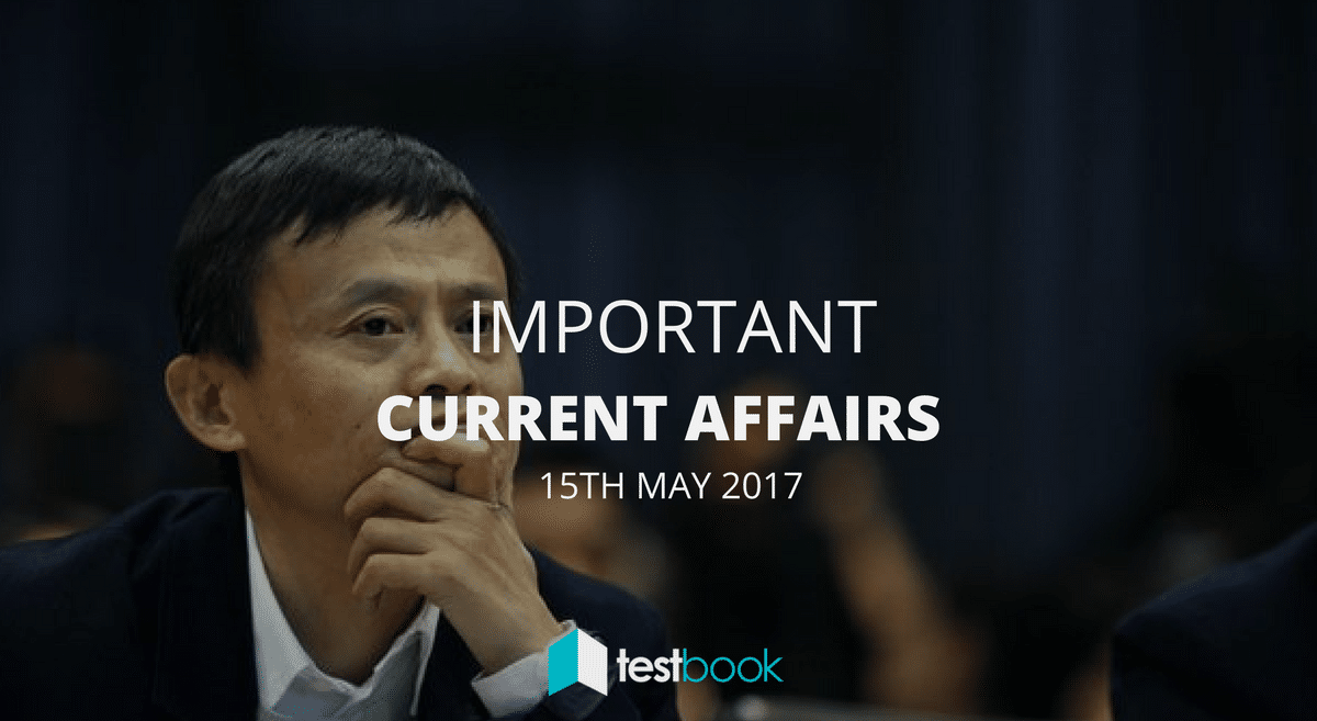 Important Current Affairs 15th May 2017 with PDF