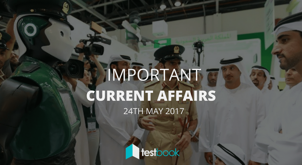 Important Current Affairs 24th May 2017 with PDF