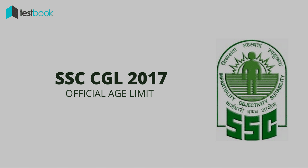 Official Age Limit for SSC CGL 2017 Exam Registration