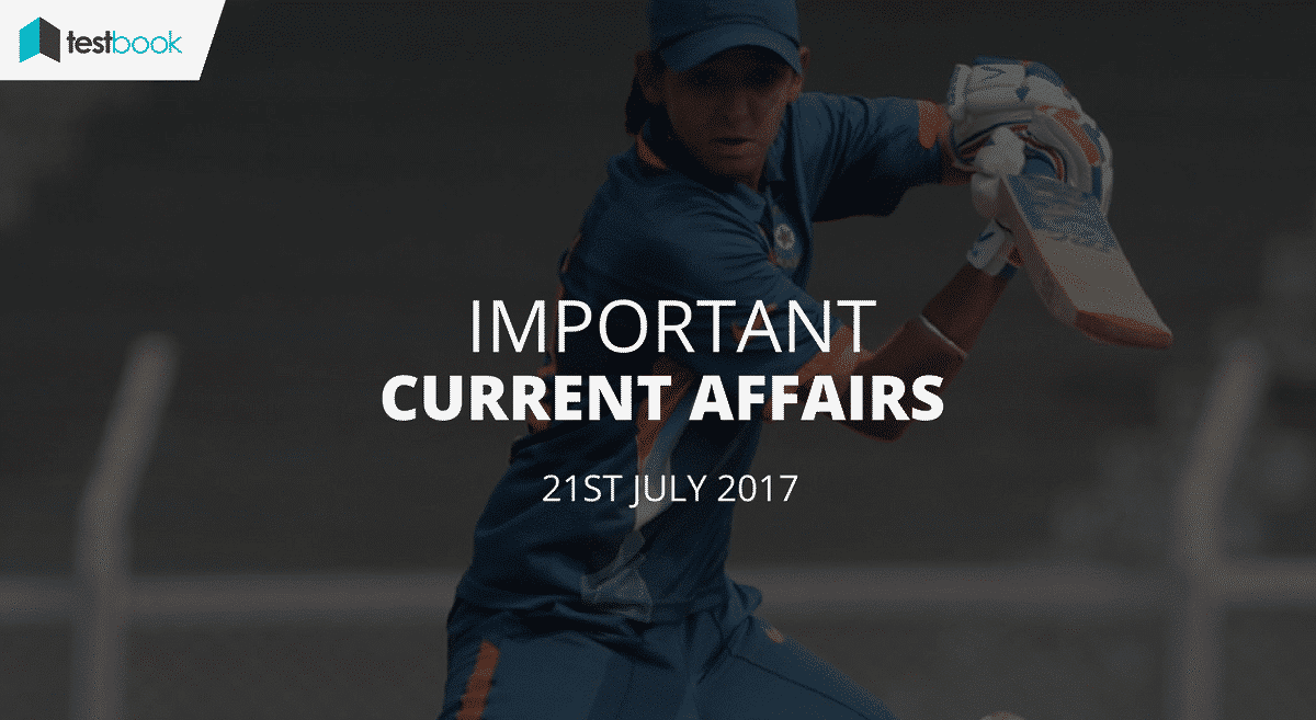 Important Current Affairs 21st July 2017 with PDF