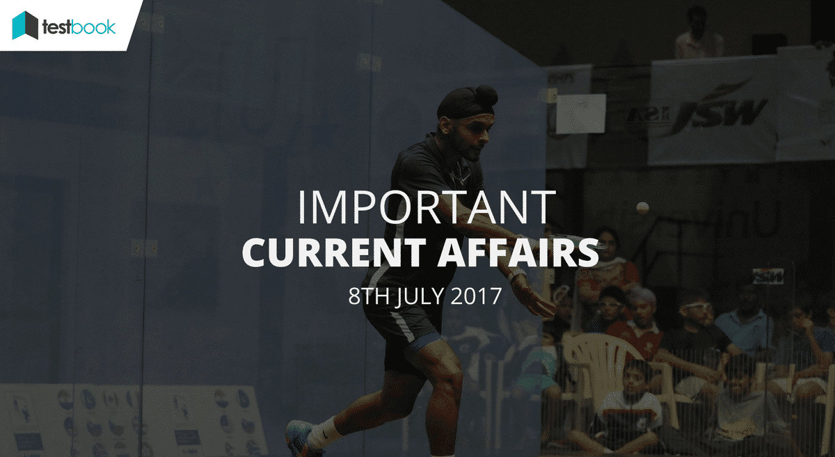 Important Current Affairs 8th July 2017 with PDF