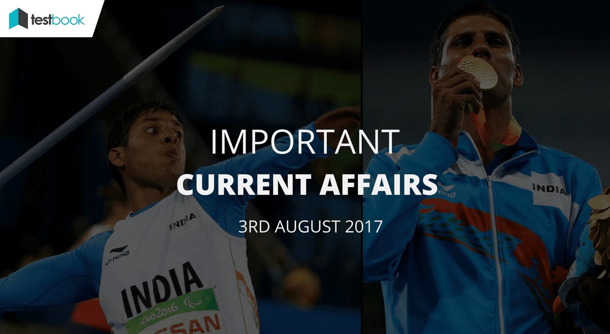 Important Current Affairs 3rd August 2017 with PDF