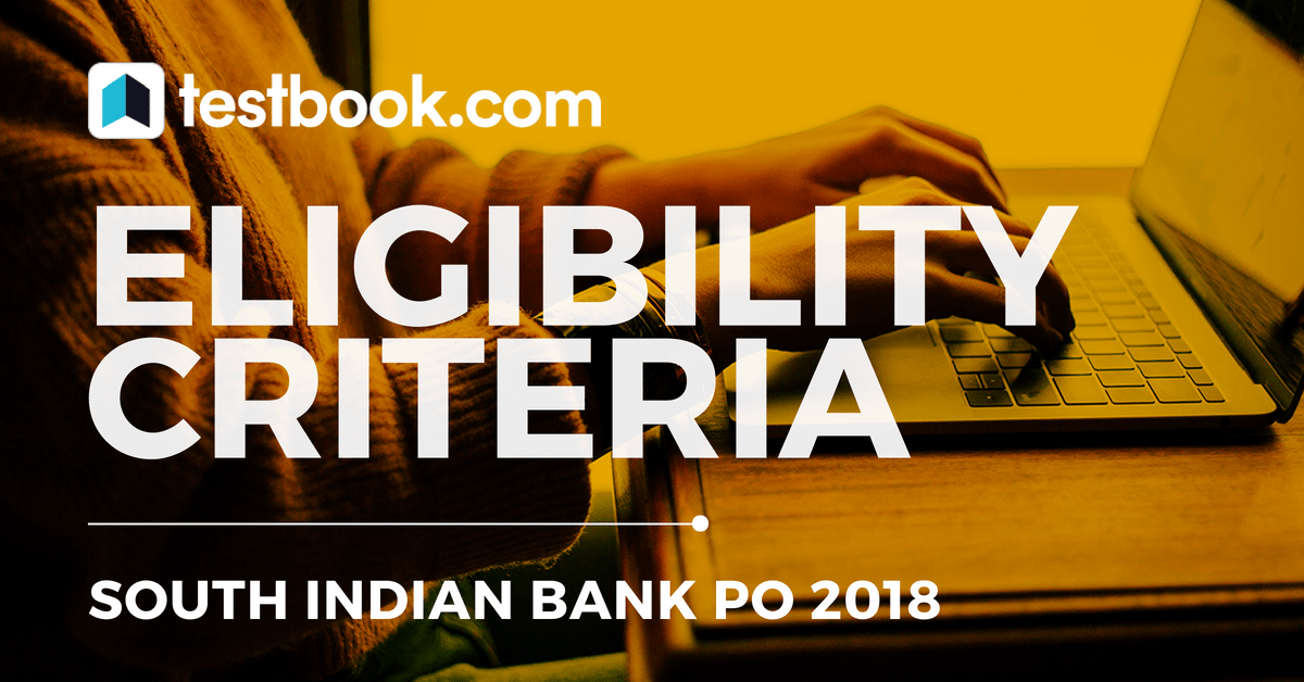 South Indian Bank Eligibility Criteria