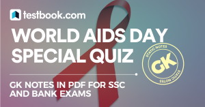 World AIDS Day Special Quiz - Testbook