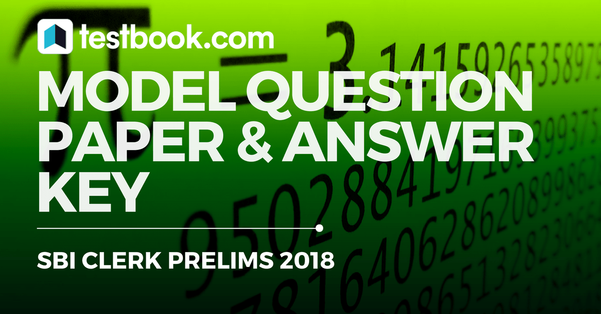 sbi clerk model question paper with answer key for prelims 2018