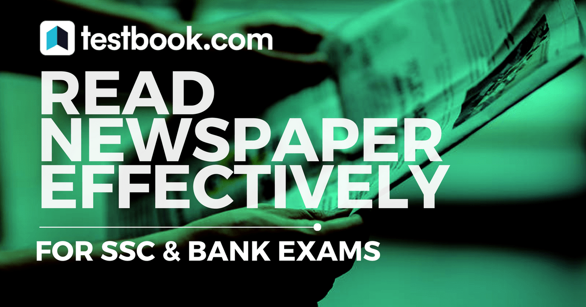 Read Newspaper Effectively for SSC - Testbook