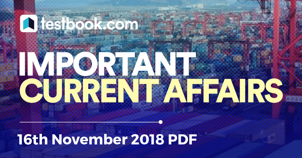 Current Affairs 16th November 2018 - Testbook
