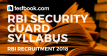 RBI Security Guard Syllabus 2018- Check Out! - Testbook