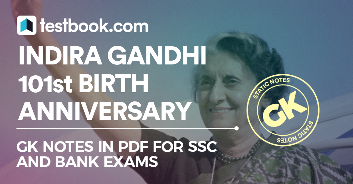 Major Indira Gandhi Facts on her 101st Birth Anniversary - GK Notes for Banking & SSC in PDF - Testbook