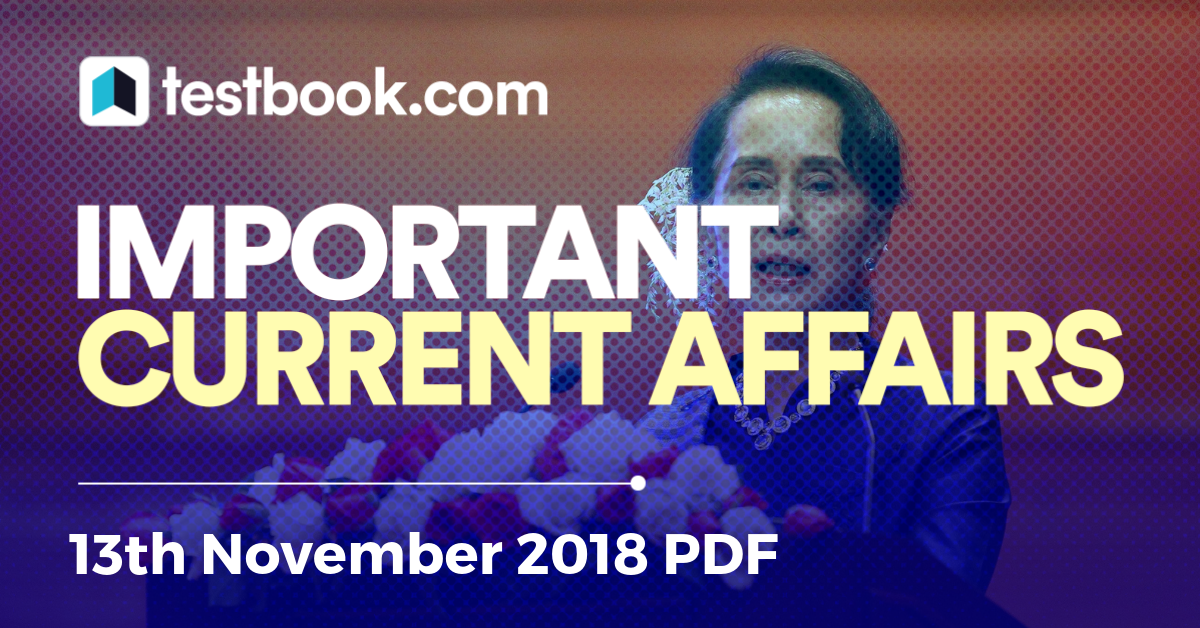 Current Affairs 13th November 2018 - Testbook