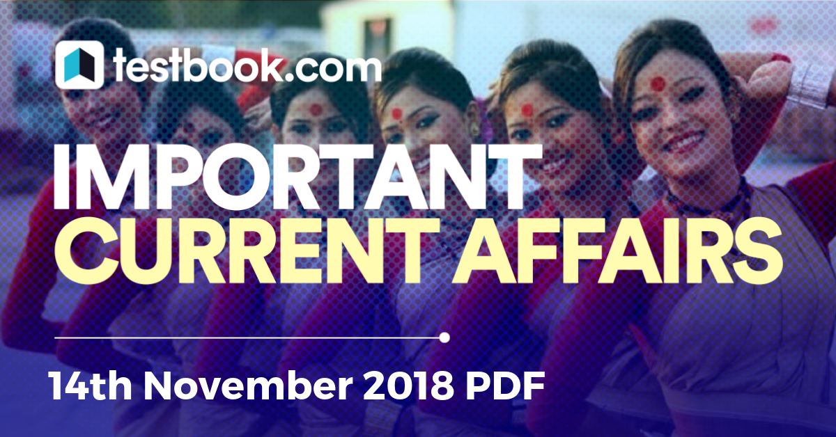 Current Affairs 14th November 2018 - Testbook