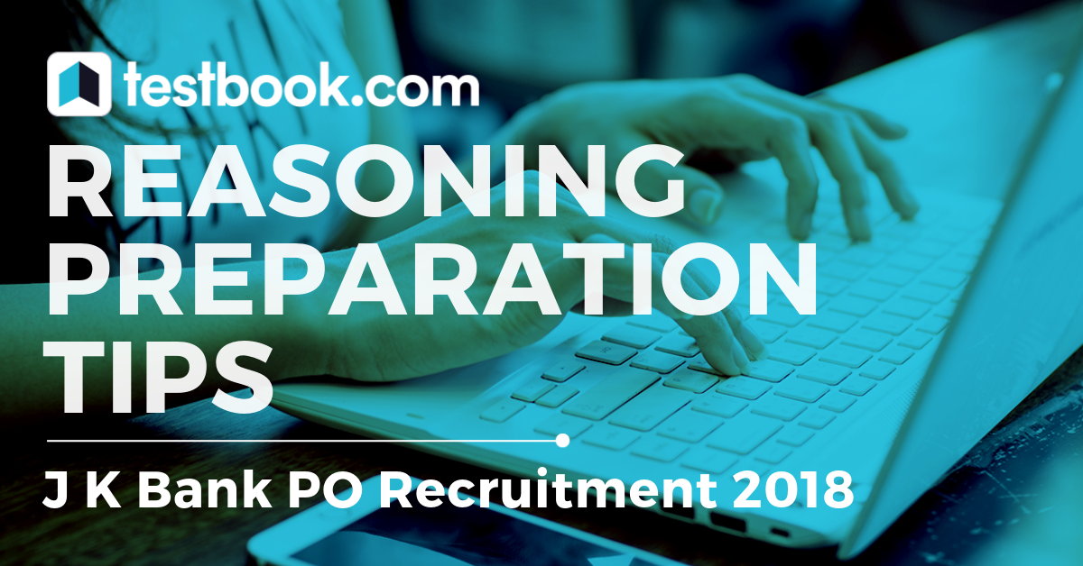 J K Bank PO Reasoning Preparation Tips - Check Out Now! - Testbook