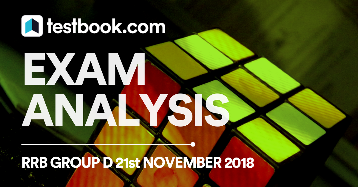 RRB Group D Analysis 21st November 2018 - Testbook