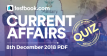 Current Affairs Quiz 8th December 2018