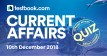 Current Affairs Quiz 10th December 2018 - Testbook