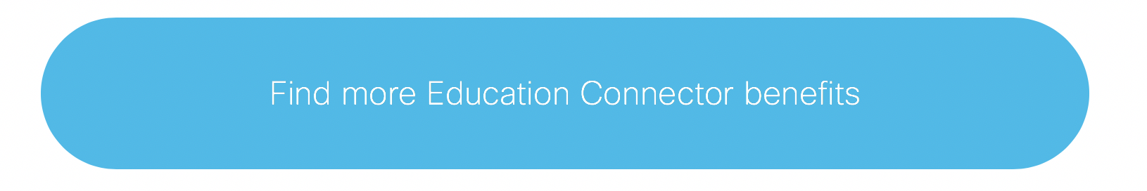 Find more Education Connector benefits
