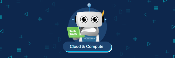 Learn about Cisco Cloud and Compute at DevNet Day