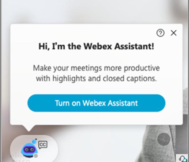 Turn on Webex Assistant - pop up helper