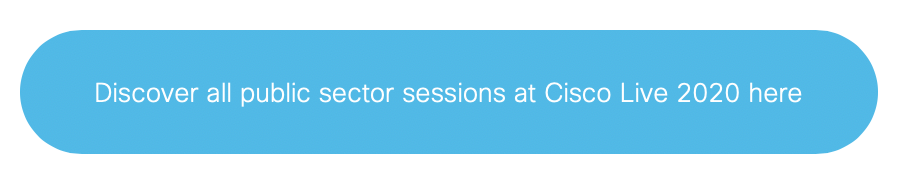 discover all public sector sessions at Cisco Live 2020 here