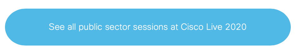 See all public sector sessions at Cisco Live 2020