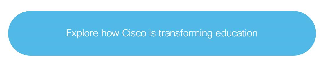 Explore how Cisco is transforming education